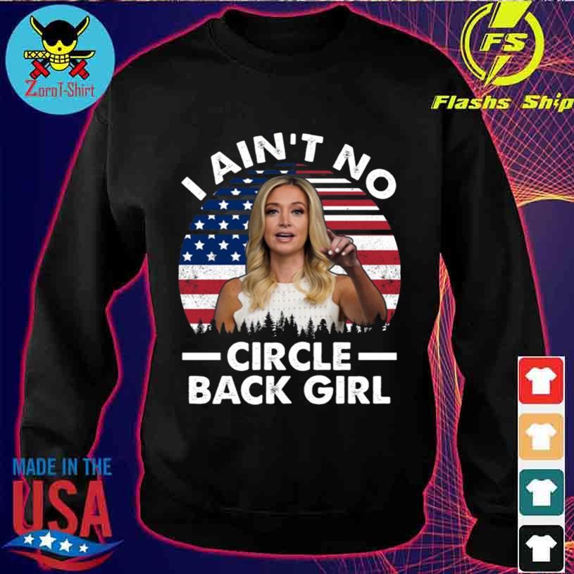 Kayleigh mcenany i ain/'t no circle back girl american flag t-shirt long sleevy tee hoodie