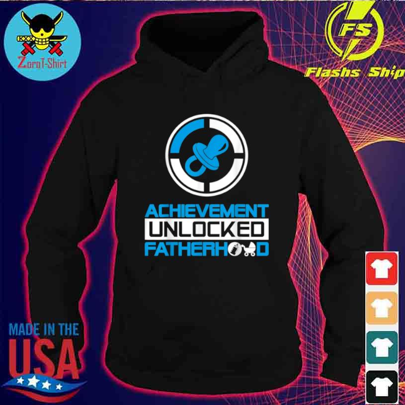 Achievement Unlocked Fatherhood New Dad Shirt hoodie