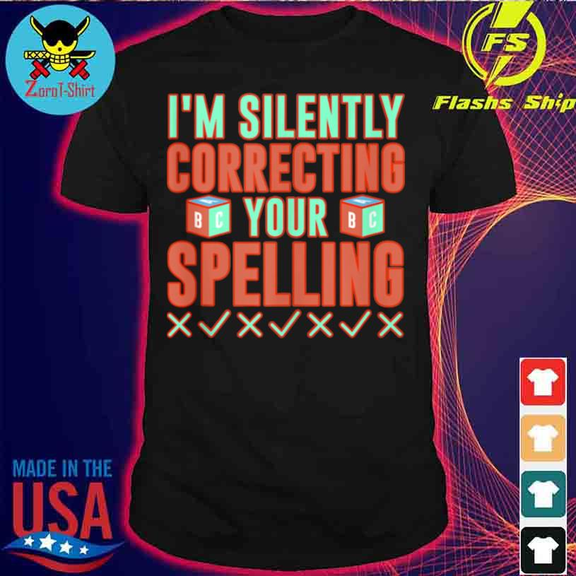 English Teacher Sarcastic Spelling Shirt