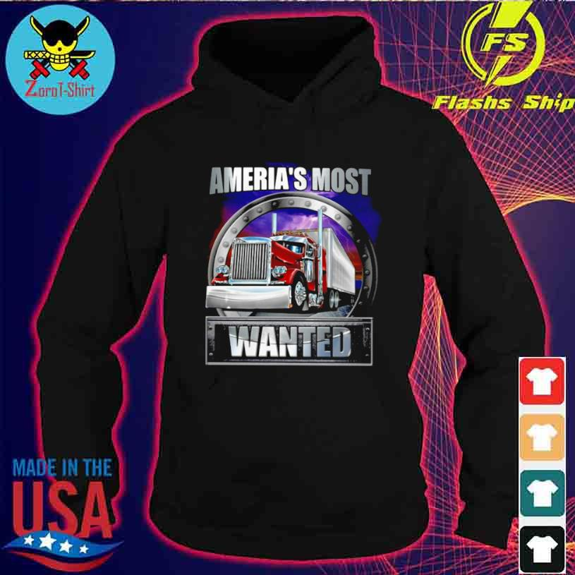 America's Most Wanted Trucker Shirt hoodie