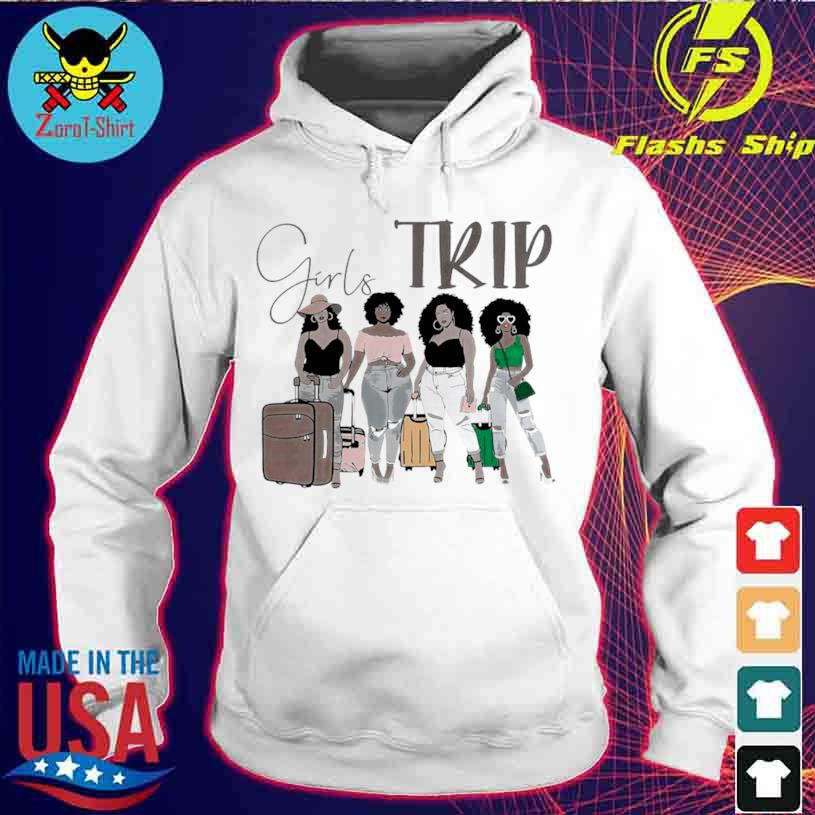 Black Girls Trip Shirt hoodie