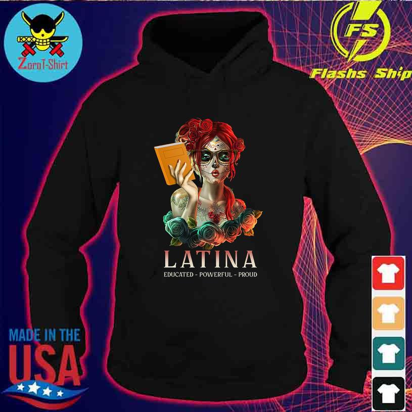 Girl Tattoo Latina Educated Powerful Proud s hoodie