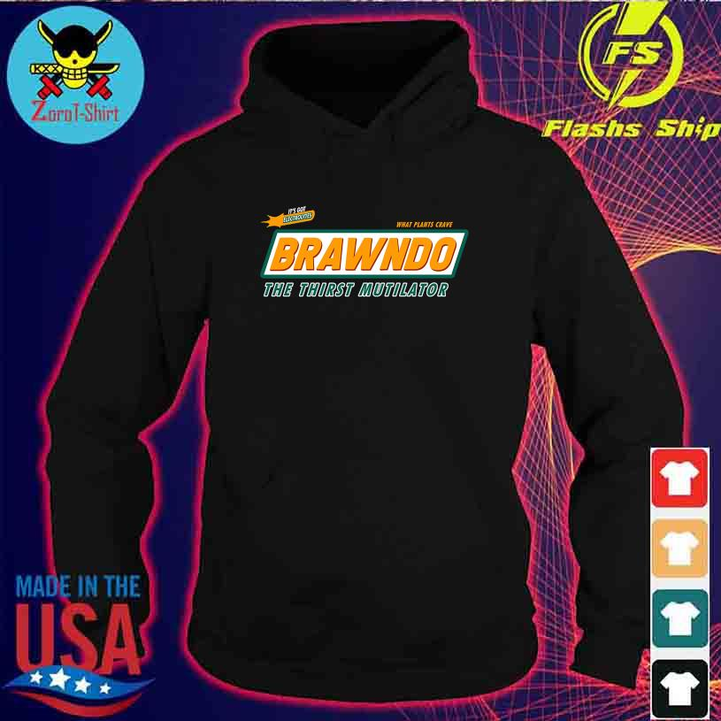 It's got Electrolytes Brawndo the thirst Mutilator s hoodie